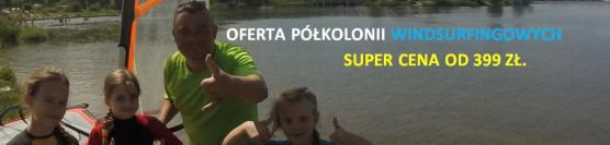 PÓŁKOLONIE LETNIE WINDSURFINGOWE / GÓRY SOWIE / DOLNY ŚLĄSK / SUPER CENA 399 ZŁ.